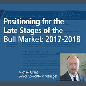 Positioning for the Late Stages of the Bull Market 2017-2018