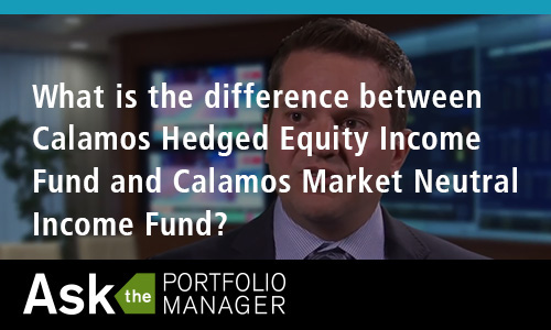 What is the difference between Calamos Hedged Equity Income Fund and Calamos Market Neutral Income Fund?